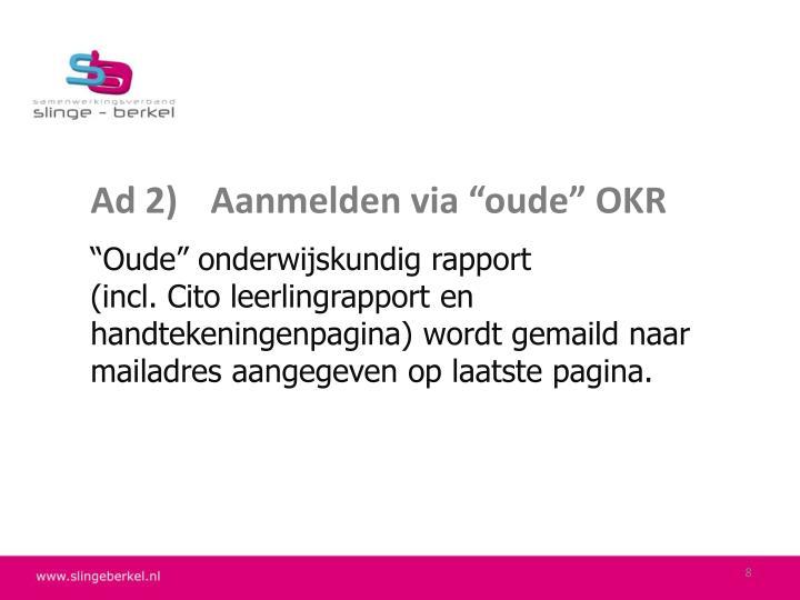 """Ad 2)Aanmelden via """"oude"""" OKR"""