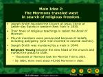 main idea 2 the mormons traveled west in search of religious freedom