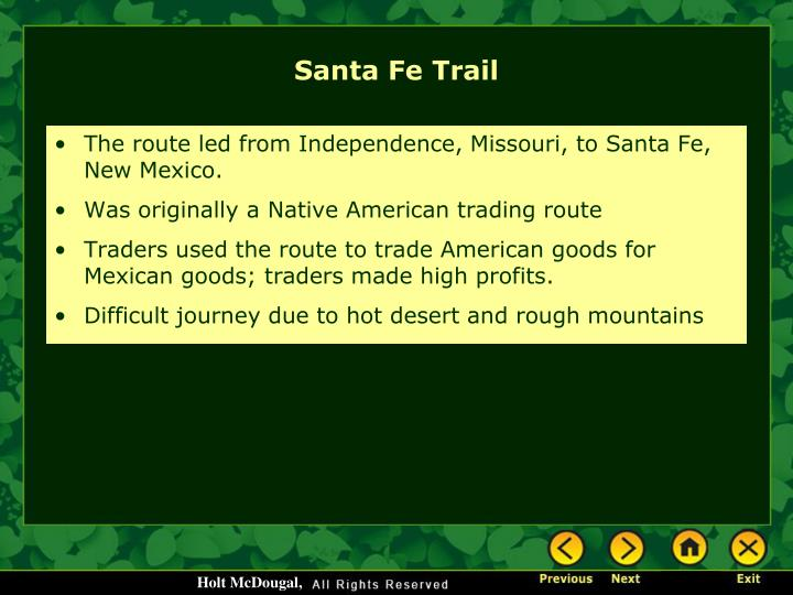 The route led from Independence, Missouri, to Santa Fe, New Mexico.