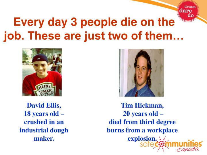 Every day 3 people die on the job. These are just two of them…