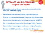 motivate your community to ignite the spark