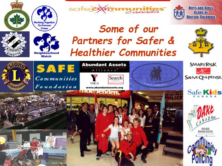 Some of our Partners for Safer & Healthier Communities