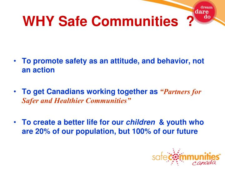 WHY Safe Communities  ?