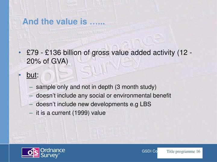 £79 - £136 billion of gross value added activity (12 - 20% of GVA)