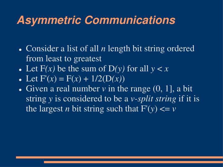 Asymmetric Communications