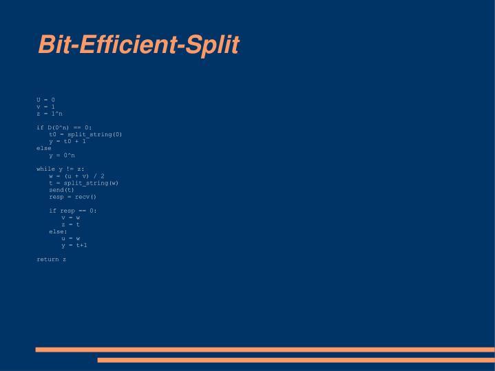 Bit-Efficient-Split