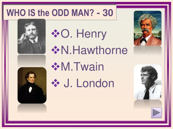 WHO IS the ODD MAN?
