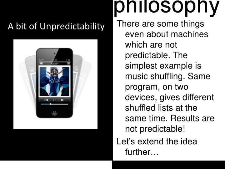 A bit of Unpredictability