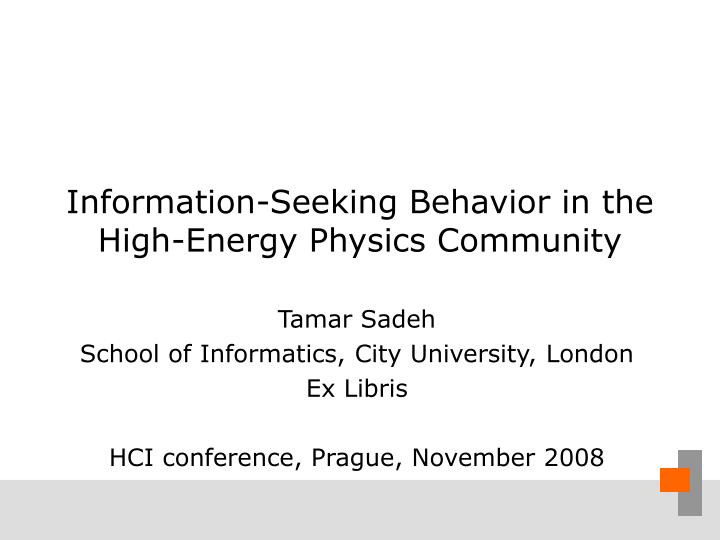 Information seeking behavior in the high energy physics community