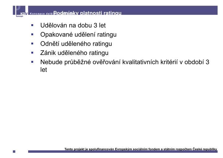 Podmínky platnosti ratingu