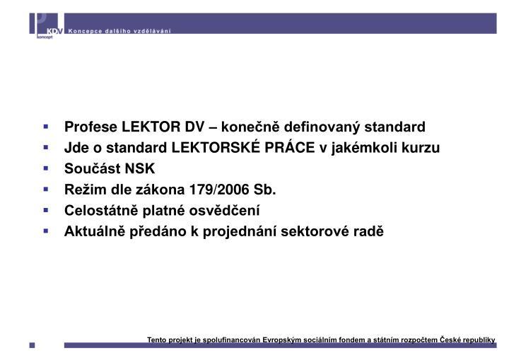Profesní kvalifikace Lektor DV: