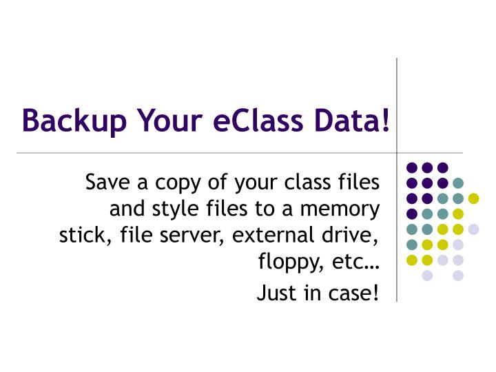 Backup Your eClass Data!