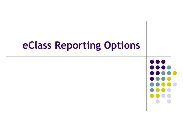 eClass Reporting Options