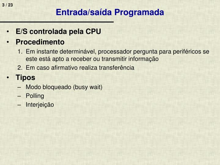 Entrada/saída Programada