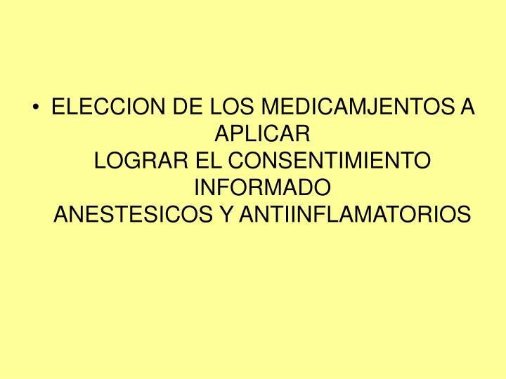 ELECCION DE LOS MEDICAMJENTOS A APLICAR