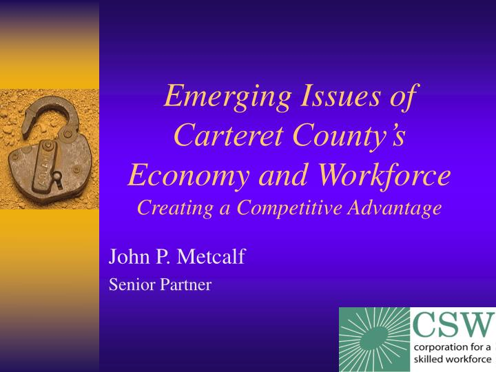 Emerging Issues of Carteret County's Economy and Workforce