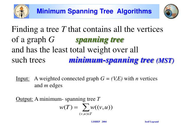 Minimum Spanning Tree  Algorithms