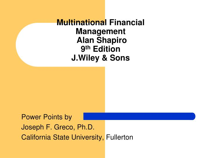 multinational financial management alan shapiro 9 th edition j wiley sons