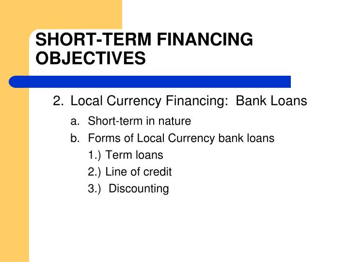 SHORT-TERM FINANCING OBJECTIVES