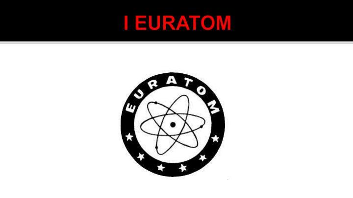 I EURATOM