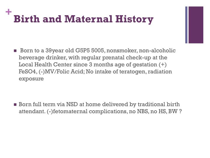 Birth and Maternal History