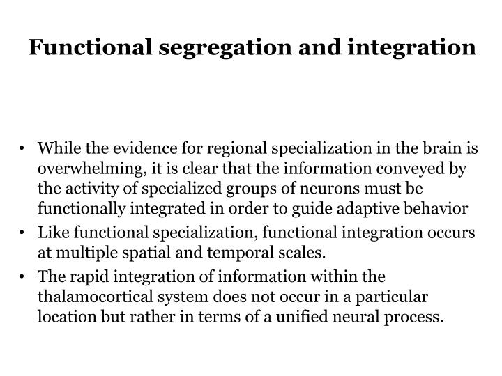 Functional segregation and integration