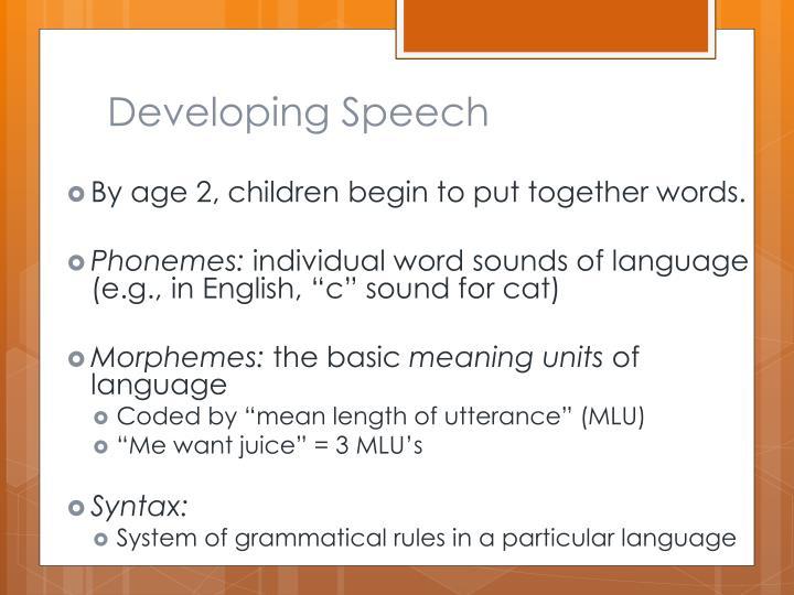 Developing Speech