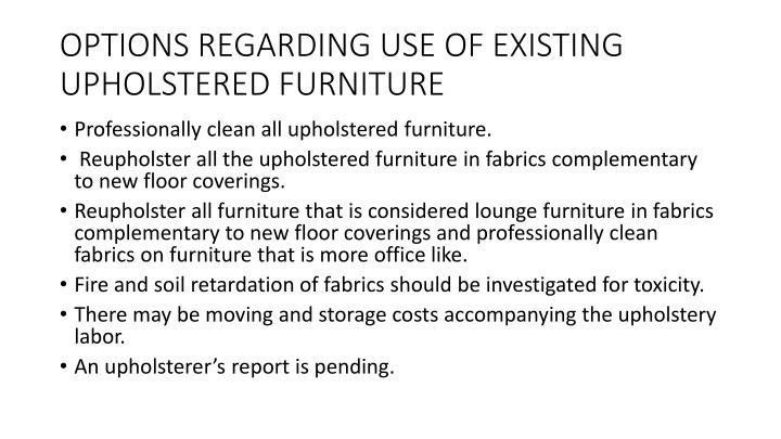 OPTIONS REGARDING USE OF EXISTING UPHOLSTERED FURNITURE