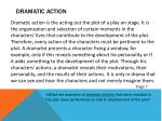 dramatic action