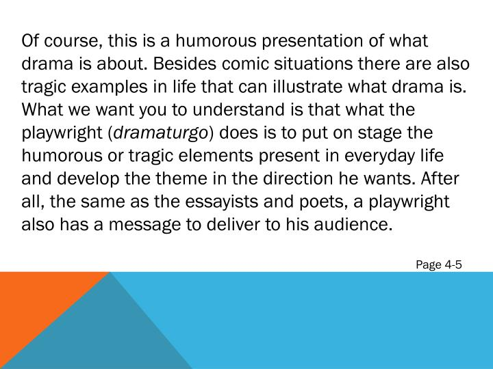 Of course, this is a humorous presentation of what drama is