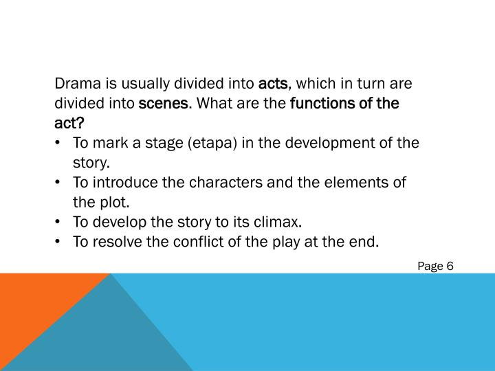 Drama is usually divided into