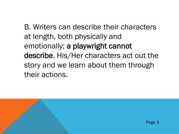 B. Writers