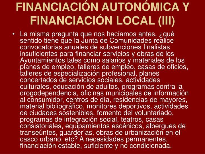 FINANCIACIÓN AUTONÓMICA Y FINANCIACIÓN LOCAL (III)