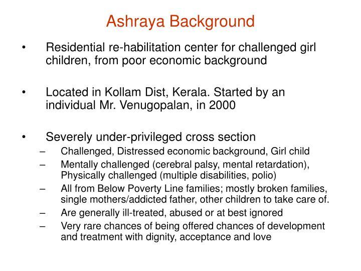 Ashraya Background