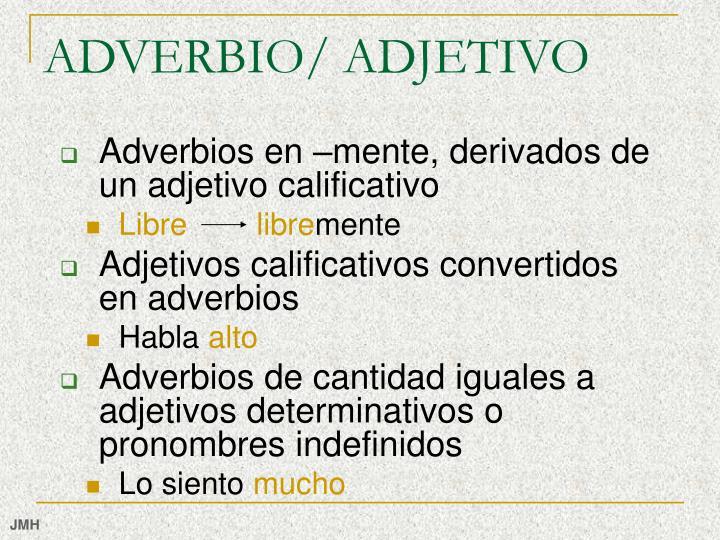 ADVERBIO/ ADJETIVO