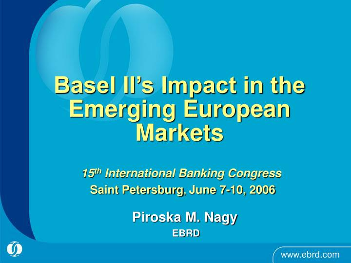 Basel II's Impact in the Emerging European Markets
