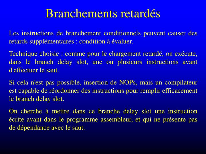 Branchements retardés