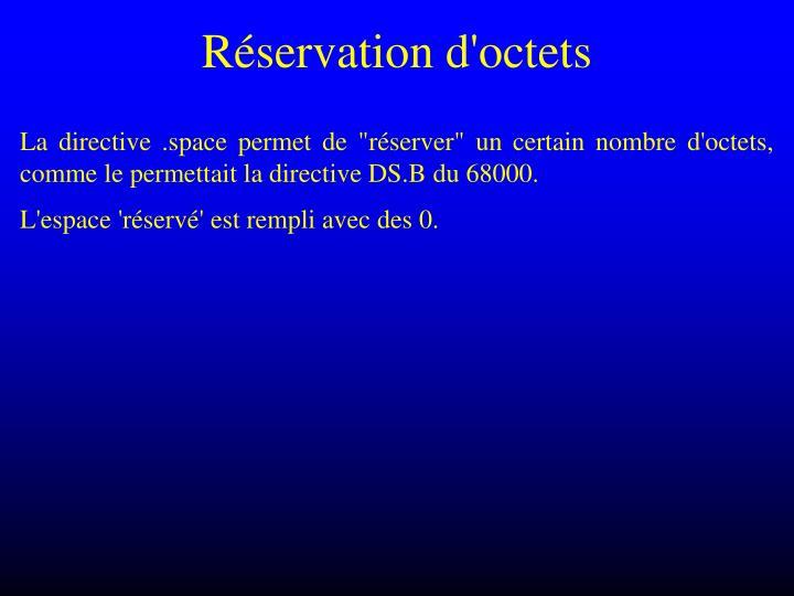 Réservation d'octets