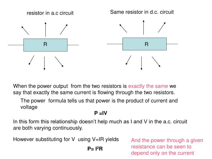 Same resistor in d.c. circuit