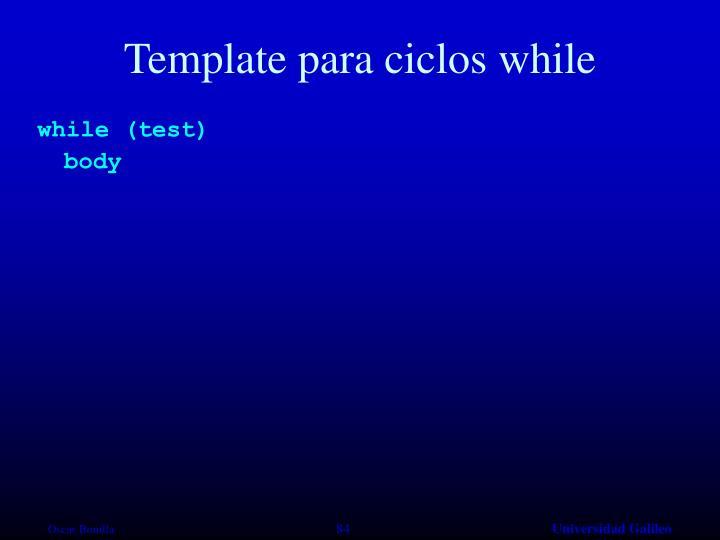 Template para ciclos while
