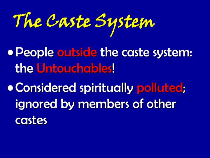 criticizing the caste system in the The indian caste system as a means of contract enforcement widespread criticism the institution currently faces the persistence of this system of social.