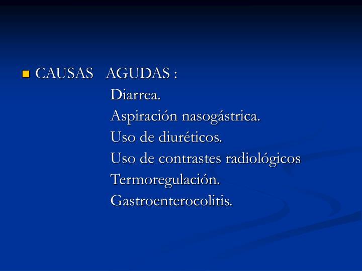 CAUSAS   AGUDAS :