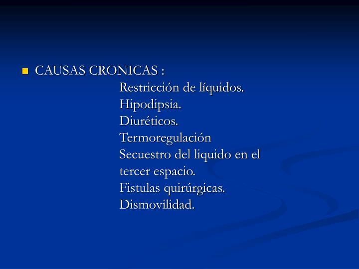 CAUSAS CRONICAS :