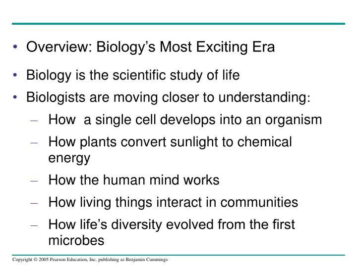 Overview: Biology's Most Exciting Era
