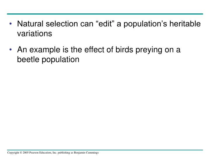 "Natural selection can ""edit"" a population's heritable variations"