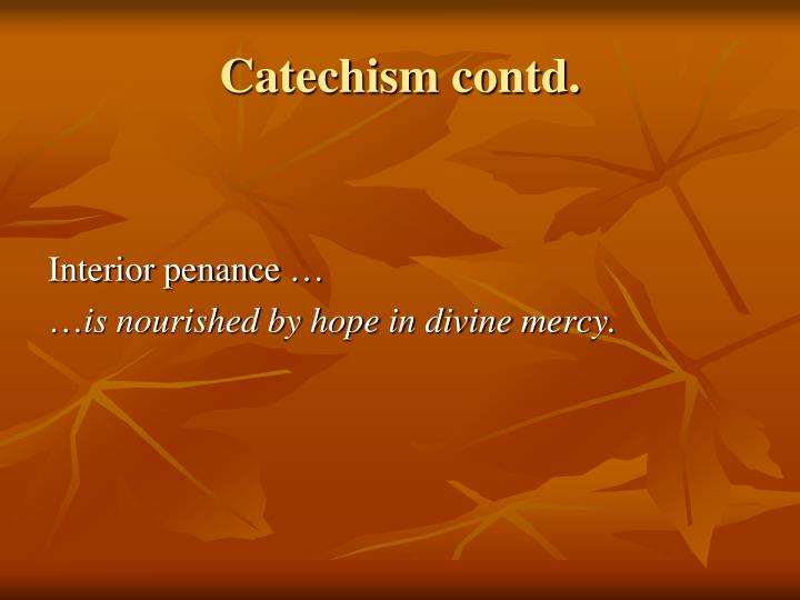 Catechism contd.