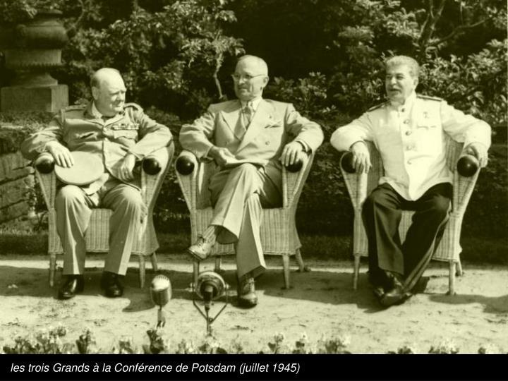 les trois Grands à la Conférence de Potsdam (juillet 1945)