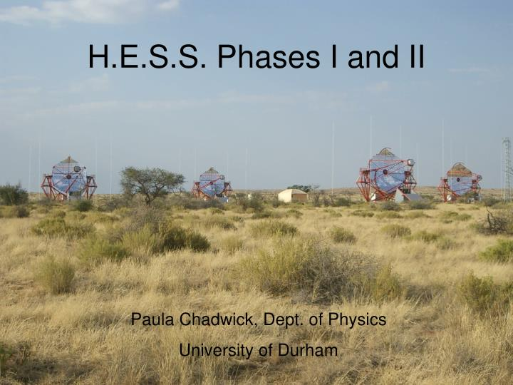 H.E.S.S. Phases I and II
