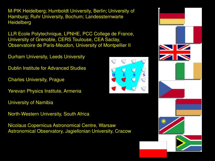 M-PIK Heidelberg; Humboldt University, Berlin; University of Hamburg; Ruhr University, Bochum; Landessternwarte Heidelberg