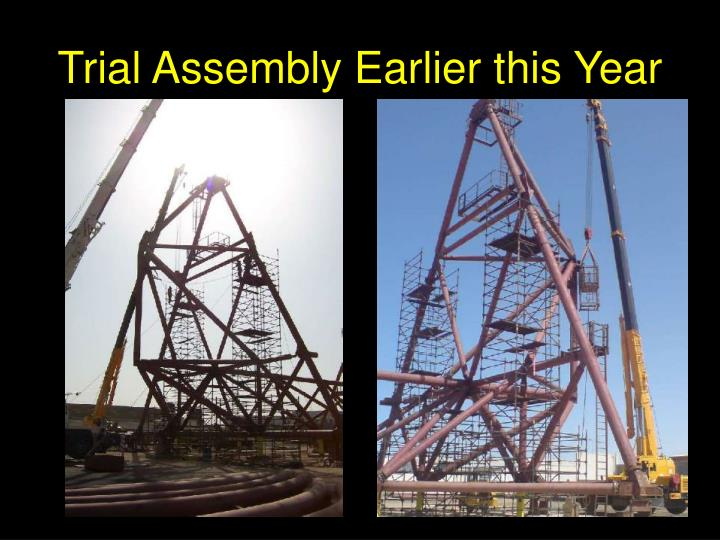 Trial Assembly Earlier this Year